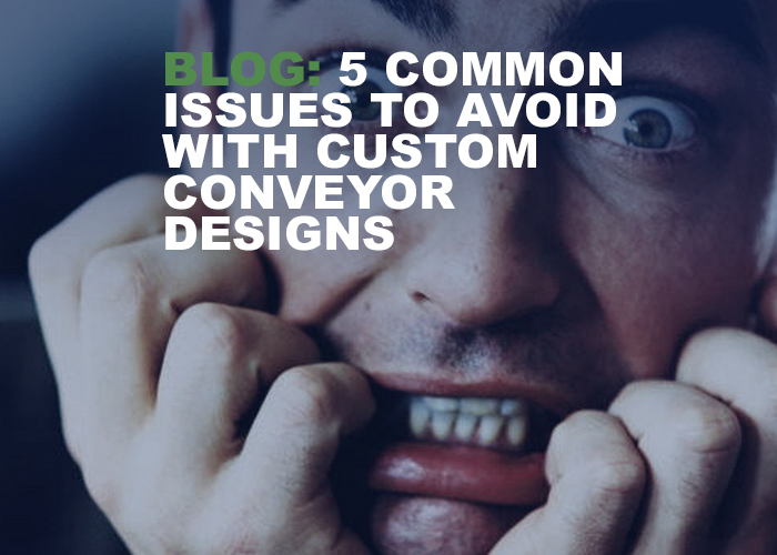 5 Common Issues To Avoid With Custom Conveyor Designs - Resource Image