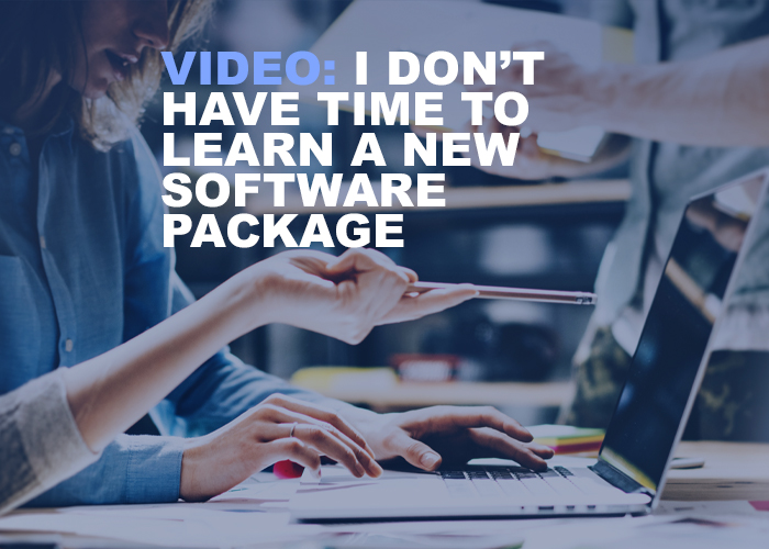 Don't Have Time To Learn A New Software Package - Resource Image