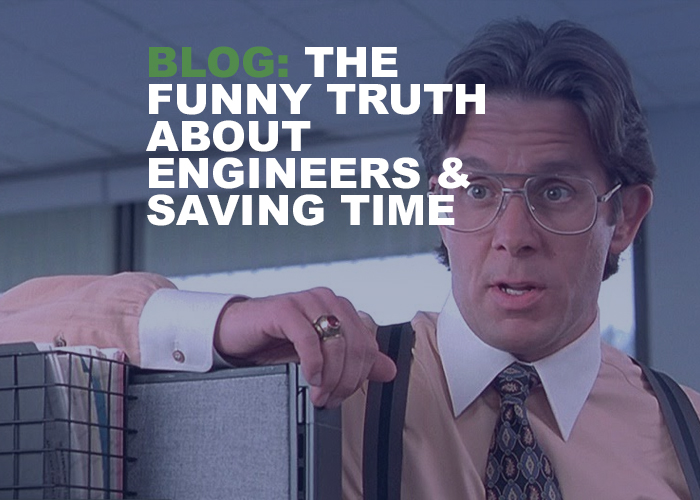 Funny Truth About Engineers & Saving Time - Resource Image