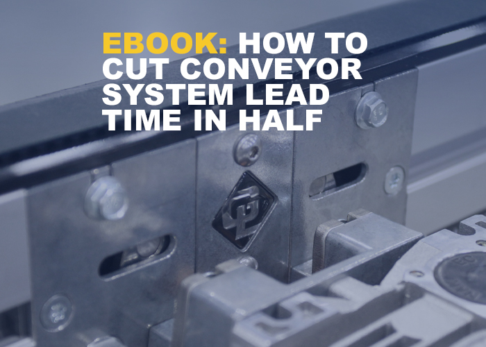 How to Cut Conveyor System Lead Time in Half - Resource Image