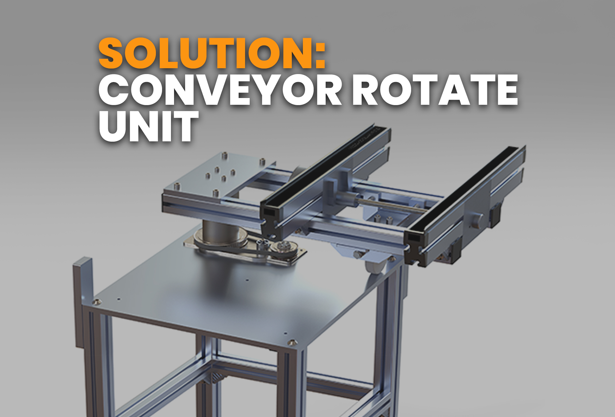 solution- Conveyor Rotate unit