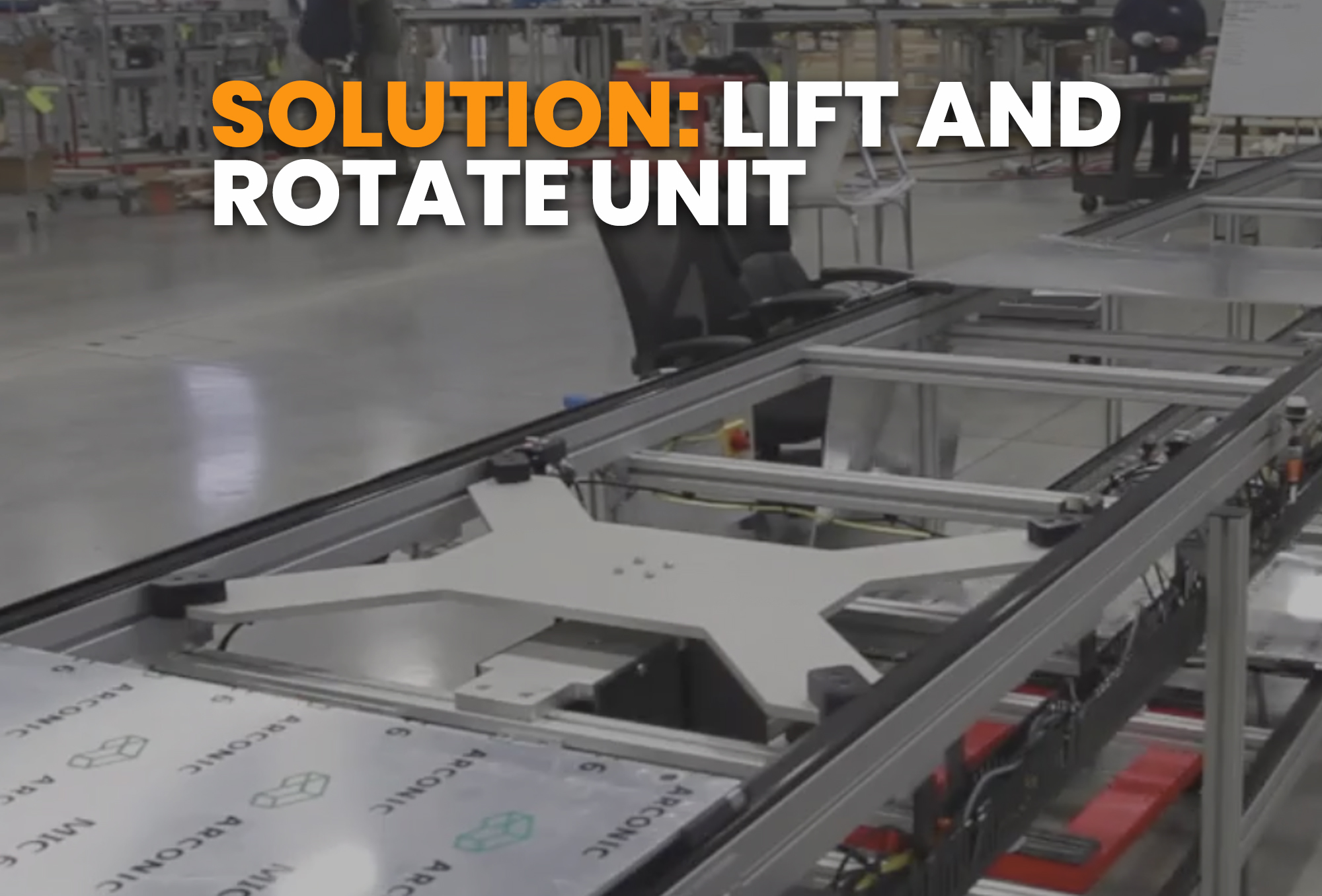 solution- lift and Rotate unit