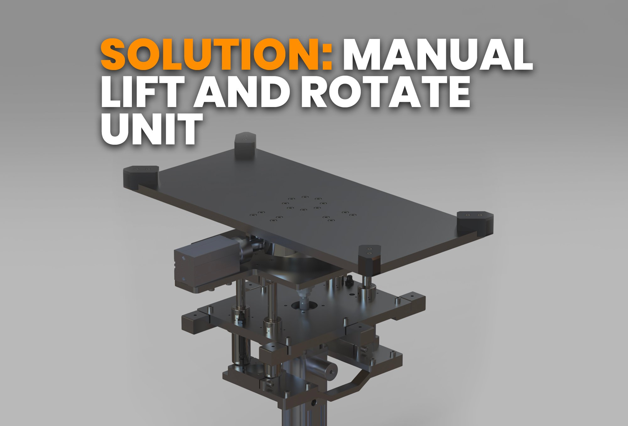 solution- manual lift and Rotate unit
