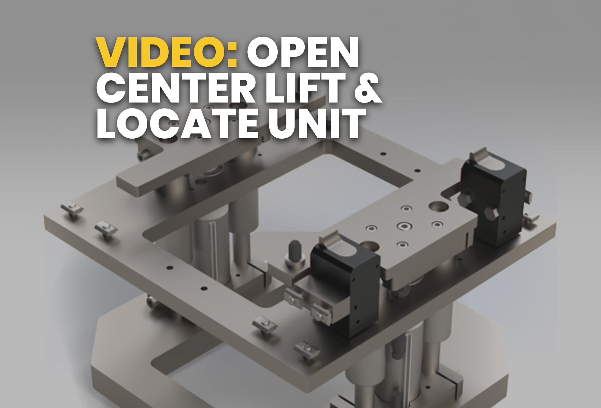 video- Open Center Lift & Locate Unit