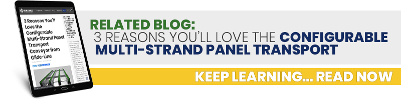 3 Reasons You'll Love the Configurable   Multi-Strand Panel Transport