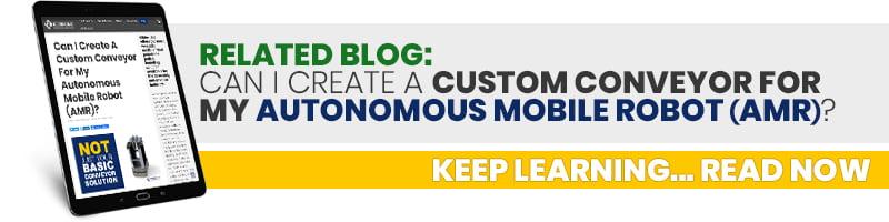 Related Blog 0- Can I Create A Custom Conveyor For My Autonomous Mobile Robot (AMR)