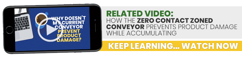 Related Video - How the Zero Contact Zoned Conveyor Prevents Product Damage While Accumulating