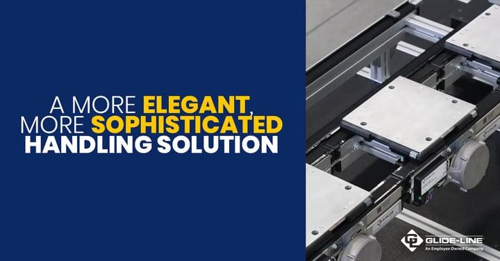 a more elegant, more sophisticated handling solution