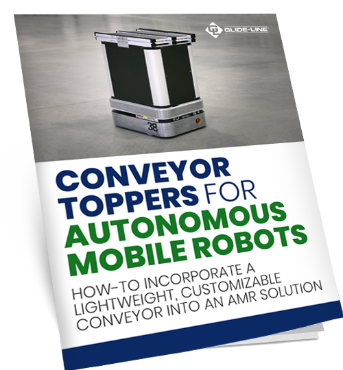 How Autonomous Mobile Robot (AMR) Integrators Incorporate A Lightweight, Customizable Conveyor To Adapt To Their Product - mock