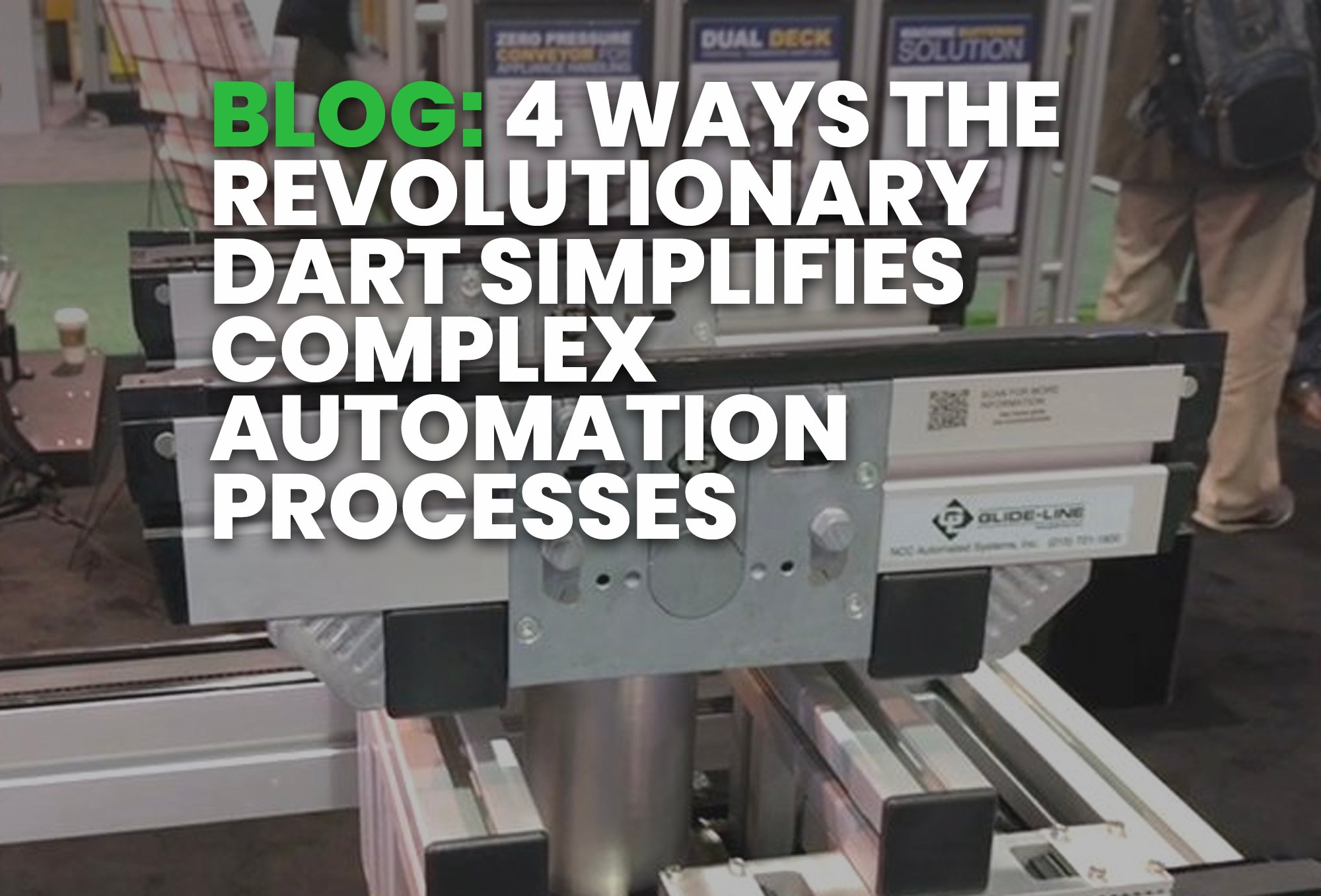 BLOG- 4 Ways the Revolutionary DART Simplifies Complex Automation Processes