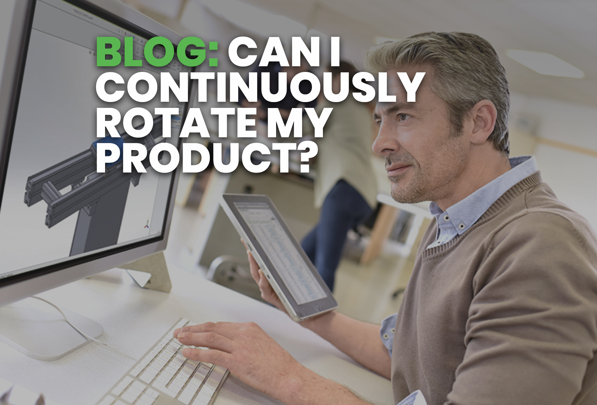 BLOG- Can I Continuously Rotate My Product?