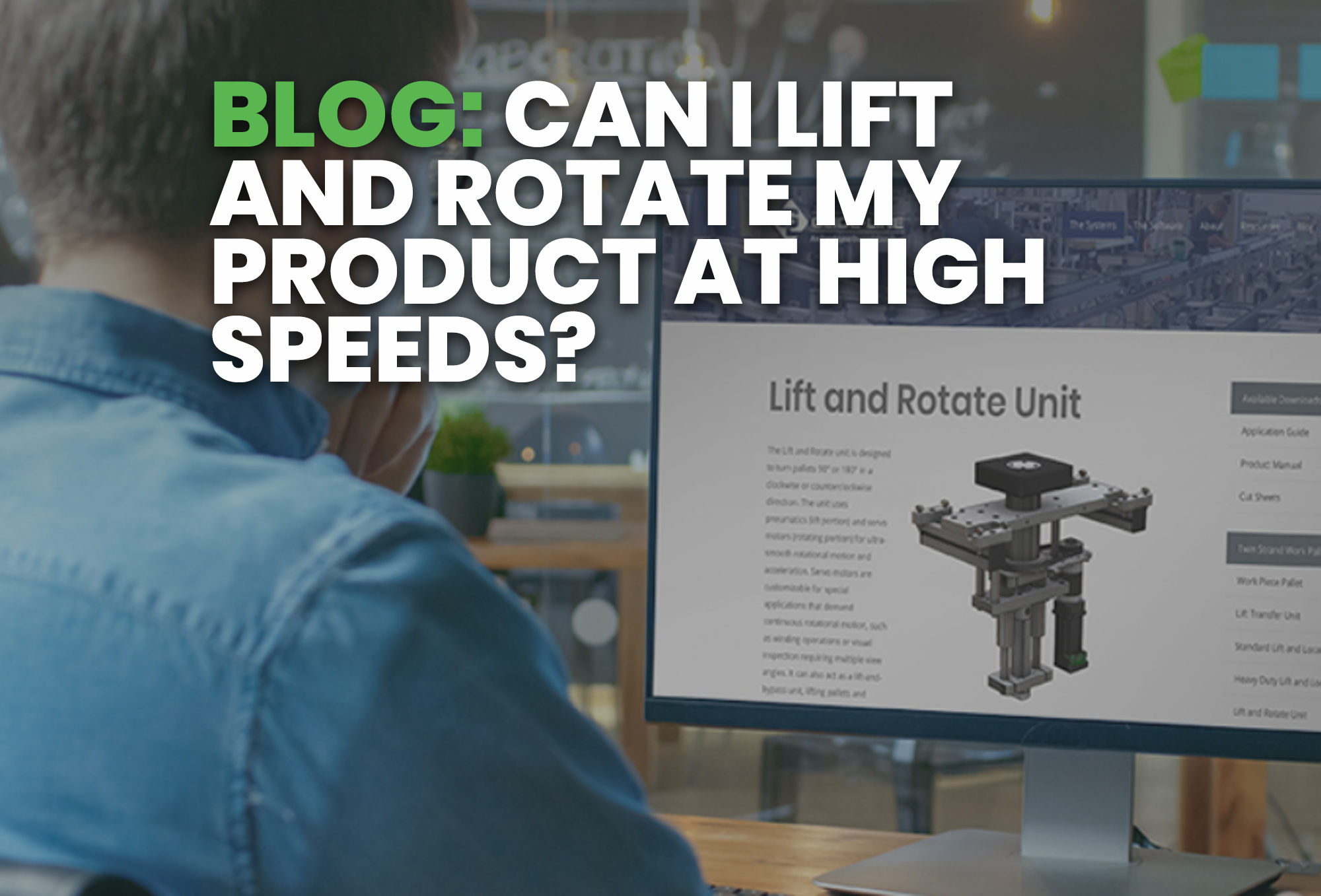 BLOG- Can I Lift and Rotate My Product at High Speeds?