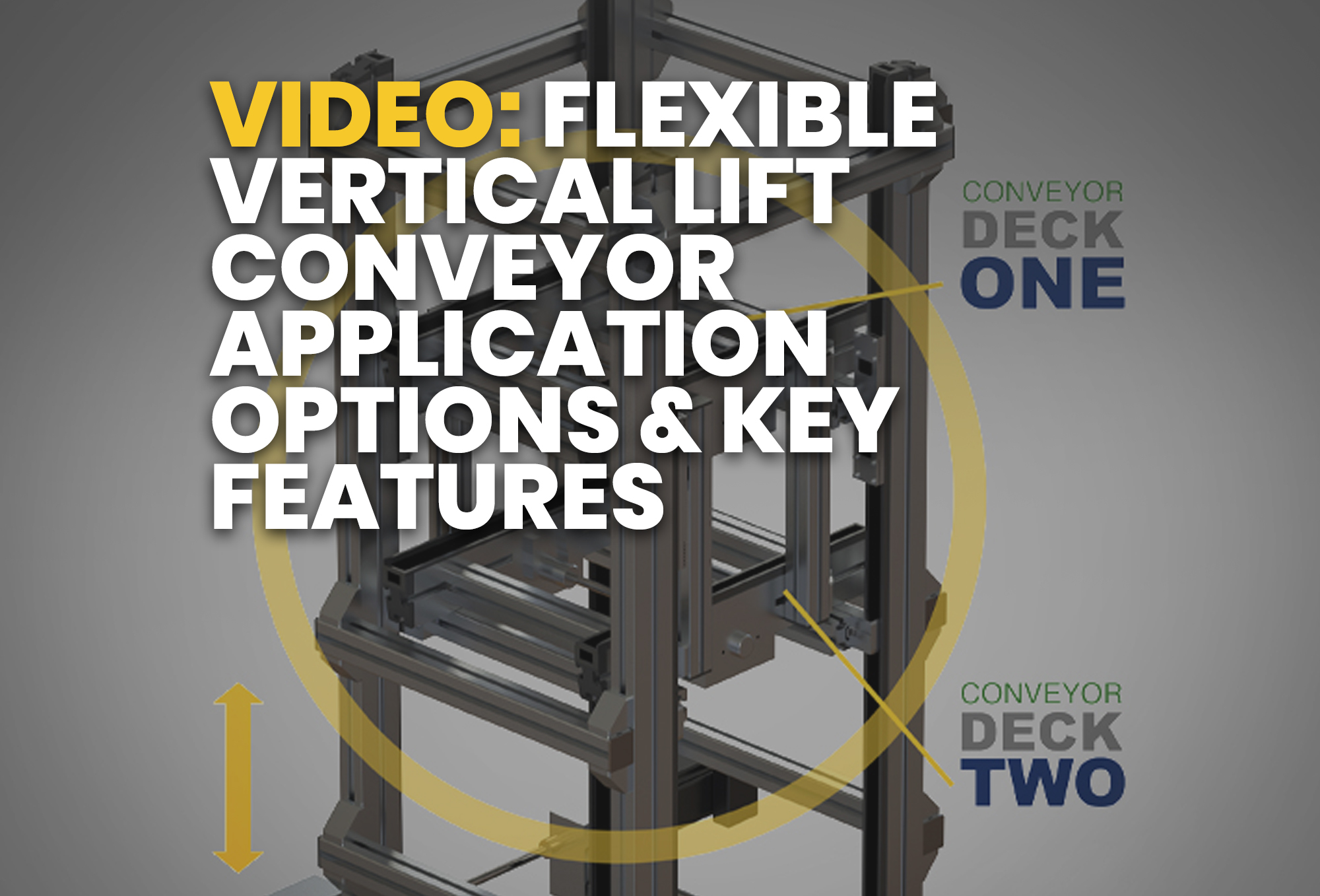 Flexible Vertical Lift Conveyor Application Options & Key Features - Resource