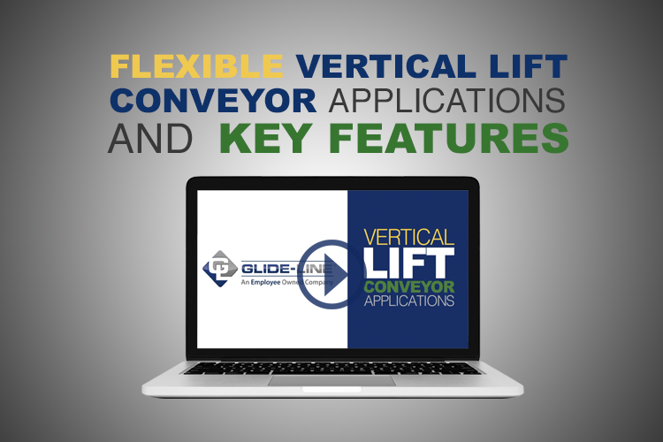 Flexible Vertical Lift Conveyor Application Options & Key Features