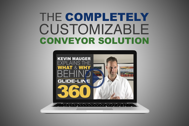 Glide-Line 360- The Completely Customizable Conveyor Solution
