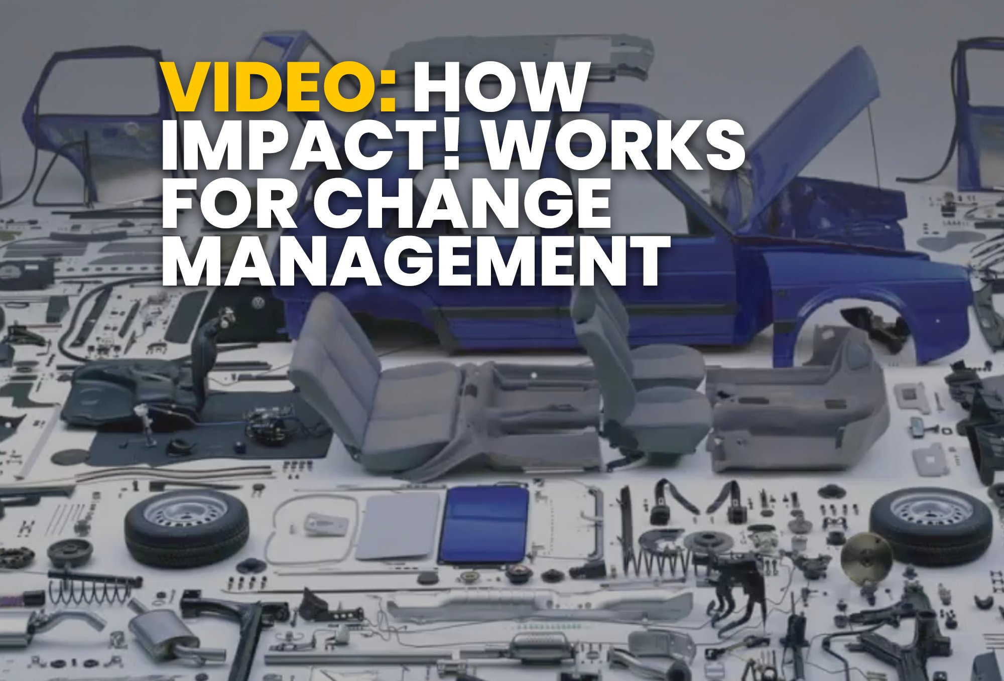 How IMPACT works for Change Management - Resource