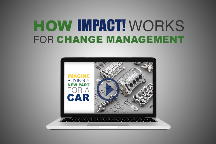 How IMPACT works for Change Management