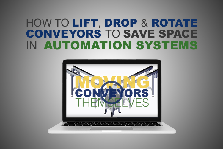 How to Lift, Drop, & Rotate Conveyors to Save Space in Automation Systems