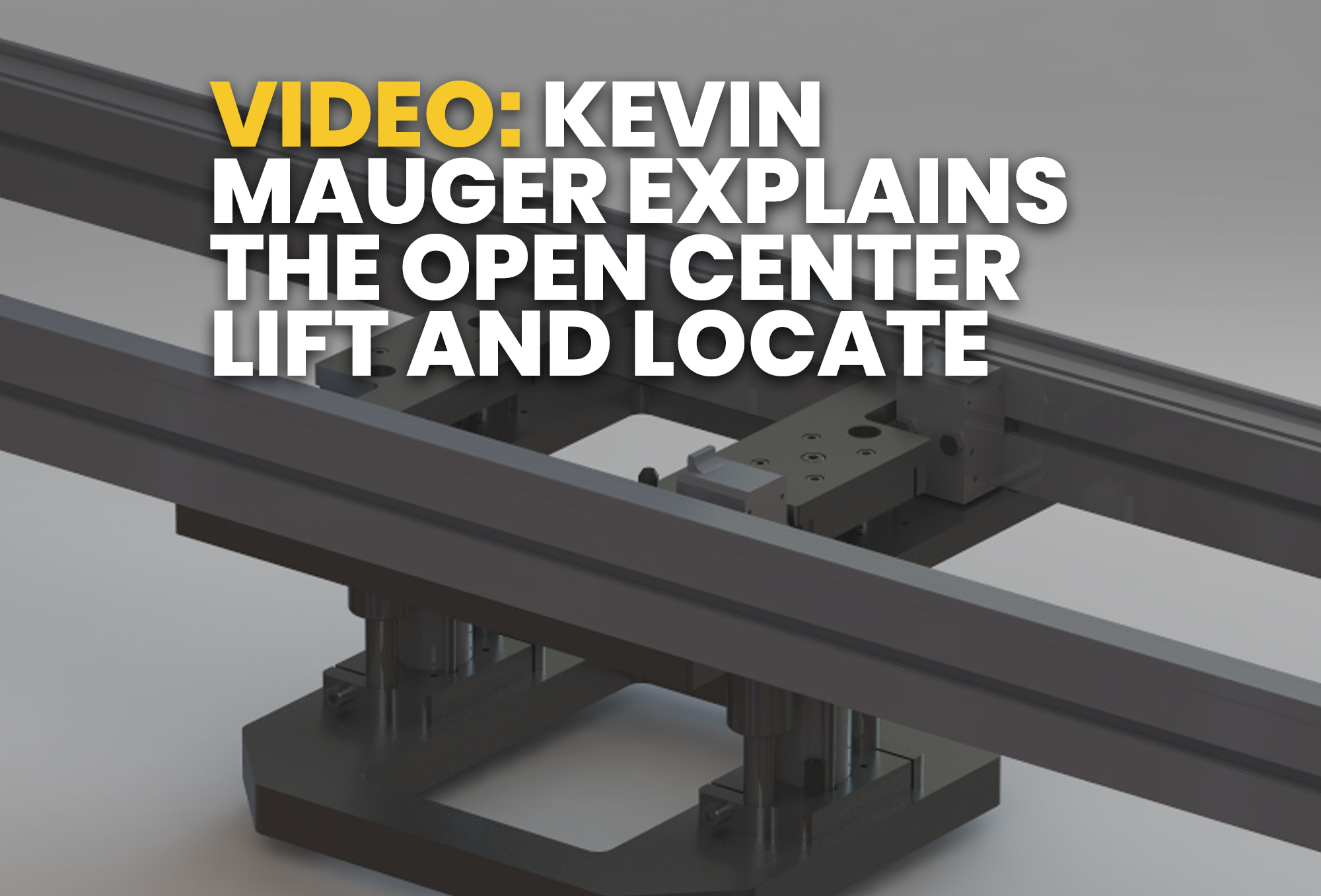 Kevin Mauger Explains the Open Center Lift and Locate - resource