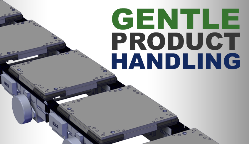 Gentle product handling